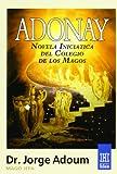 Adoum, Jorge: Adonay: Novela Iniciatica Del Colegio De Los Magos / Initiation Novel of the Magician College (Horus) (Spanish Edition)