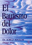 Adoum, Jorge: El Bautismo Del Dolor/ the Baptism of Pain (Spanish Edition)