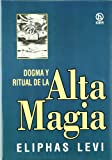Eliphas Levi: Dogma Y Ritual De Alta Magia / Dogma and Ritual of the High Magic (Hecate) (Spanish Edition)