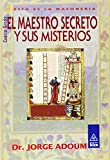 Adoum, Jorge: Maestro secreto y sus misterios / Secret Master and his mysteries (Masoner¡a) (Spanish Edition)