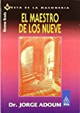 Adoum, Jorge: El Maestro De Los Nueve/ the Master of the Nines: Noveno Grado (Esta Es La Masoneria / This Is Masonry) (Spanish Edition)