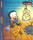Pinto, Carlos: Tomas Y La Burbuja De Luz/ Thomas And the Light Bubble: Un Cuento Sobre Thomas Edison (Pequenos Grandes Genios) (Spanish Edition)