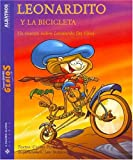 Pinto, Carlos: Leonardito Y La Bicicleta/ Leonardo, And the Bycicle: Un Cuento Sobre Leonardo Da Vinci (Pequenos Grandes Genios) (Spanish Edition)