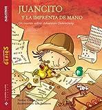 Carlos Pinto: Juancito Y La Imprenta De Mano/ Johnny And the Hand Press (Spanish Edition)