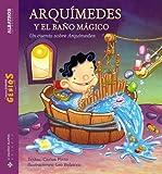 Leonardo Bolzicco: Arquimedes Y El Bano Magico / Arquimedes And the Magic Bath (Pequnos Grandes Genios) (Spanish Edition)