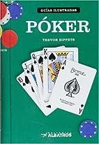 Poker by Trevor Sippets