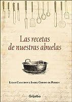 Las Recetas de Nuestras Abuelas by Lujan…