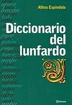 Diccionario del Lunfardo (Spanish Edition)…