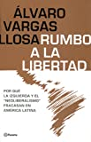 Vargas, Alvaro: Rumbo a la Libertad/Liberty of Latin America