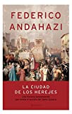 Andahazi, Federico: La Ciudad de los Herejes / Heretic City (Spanish Edition)
