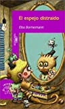 Elsa Isabel Bornemann: El Espejo Distraido: (Versicuentos (Serie Morada) (Spanish Edition)