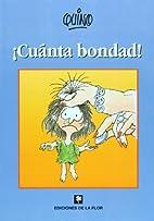 !Cuanta Bondad!/ So Much Goodness! (Spanish…