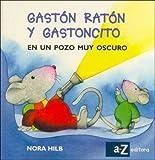 Hilb, Nora: Gaston Raton y Ratoncito En Un Pozo Muy Oscu (Spanish Edition)