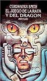 Smith, Cordwainer: El Juego de La Rata y El Dragon (Spanish Edition)