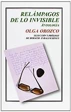 Relámpagos de lo invisible : antología by…