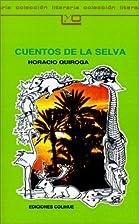 Cuentos de la selva by Horacio Quiroga
