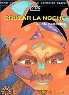 Cruzar LA Noche (Coleccion Literaria Lyc…