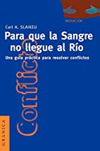 Para Que la Sangre No Llegue al Rio: Una…