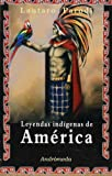 Parodi, Lautaro: Leyendas indigenas de America/ Indigenous legend of America