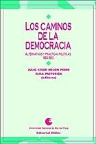 Los Caminos de la democracia : alternativas…