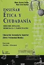 Enseñar ética y ciudadanía : derechos…