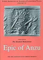 Standard Babylonian: Epic of Anzu by Amar…