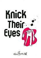 Knick Their Eyes by Erika Akerlund