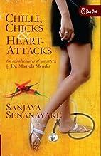 Chilli, Chicks & Heart-Attacks: The…