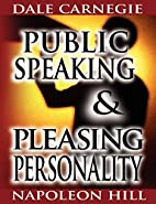 Public Speaking by Dale Carnegie (the author…