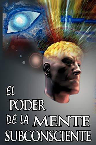 el-poder-de-la-mente-subconsciente-the-power-of-the-subconscious-mind-spanish-edition