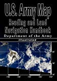 Department of the Army: U.s. Army Map Reading and Land Navigation Handbook, U.s. Army
