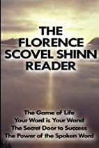 The Florence Scovel Shinn Reader by Florence…