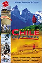 Chile Experience Travel Guide by Josh Howell