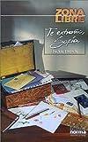 French, Jackie: Te Extrano, Sofia / Missing You, Love Sara (Zona Libre) (Spanish Edition)