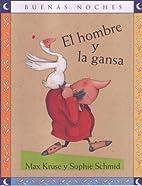 El Hombre y La Gansa/ The Man and the Goose…