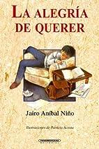 La alegría de querer by Jairo Anibal Niño