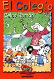 Roman, Celso: El Colegio (Color y Crayon) (Spanish Edition)