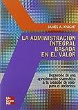 Knight, James A.: La Administracion Integral Basada En El Valor (Spanish Edition)