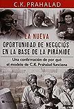 C.K. Prahalad: Nueva Oportunidad De Negocios En La Base De La Piramide, La