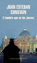 El Hombre Que No Fue Jueves by Juan Esteban…