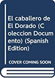 Arciniegas, German: El caballero de El Dorado (Coleccion Documento) (Spanish Edition)