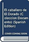 Arciniegas, German: El caballero de El Dorado (Coleccion Documento) (Spanish Edition)