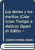 Ospina, William: Los dones y los meritos (Coleccion Tiempo estetico) (Spanish Edition)