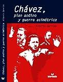 Garrido, Alberto: Chavez, plan andino y Guerra asimetrica