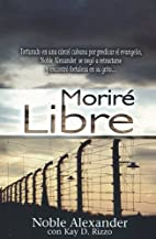Morire Libre = I Will Die Free (Spanish…