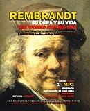 Rembrandt Harmenszoon Van Rijn: Rembrandt: Su Obra Y Su Vida, Una Visita Guiada/ His Works and His Life, a Guided Visit (Spanish Edition)