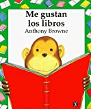 Browne, Anthony: Me Gustan Los Libros (Coleccion Arquitectura) (Spanish Edition)