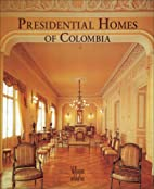 Presidential Homes of Colombia by Benjamin…