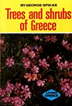 Trees and Shrubs of Greece by George Sfikas