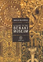 A Guide To The Benaki Museum by Angelos…